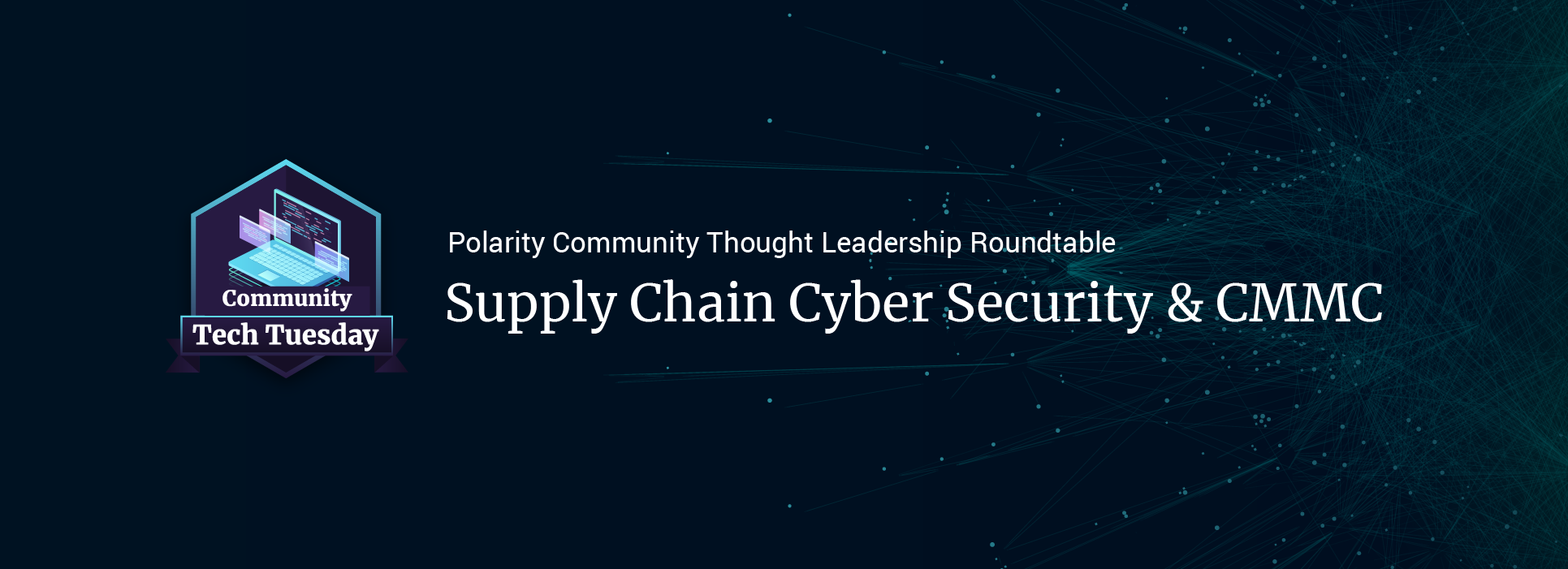 Supply Chain Cyber Security & CMMC a Polarity Community Thought Leadership Roundtablecover image