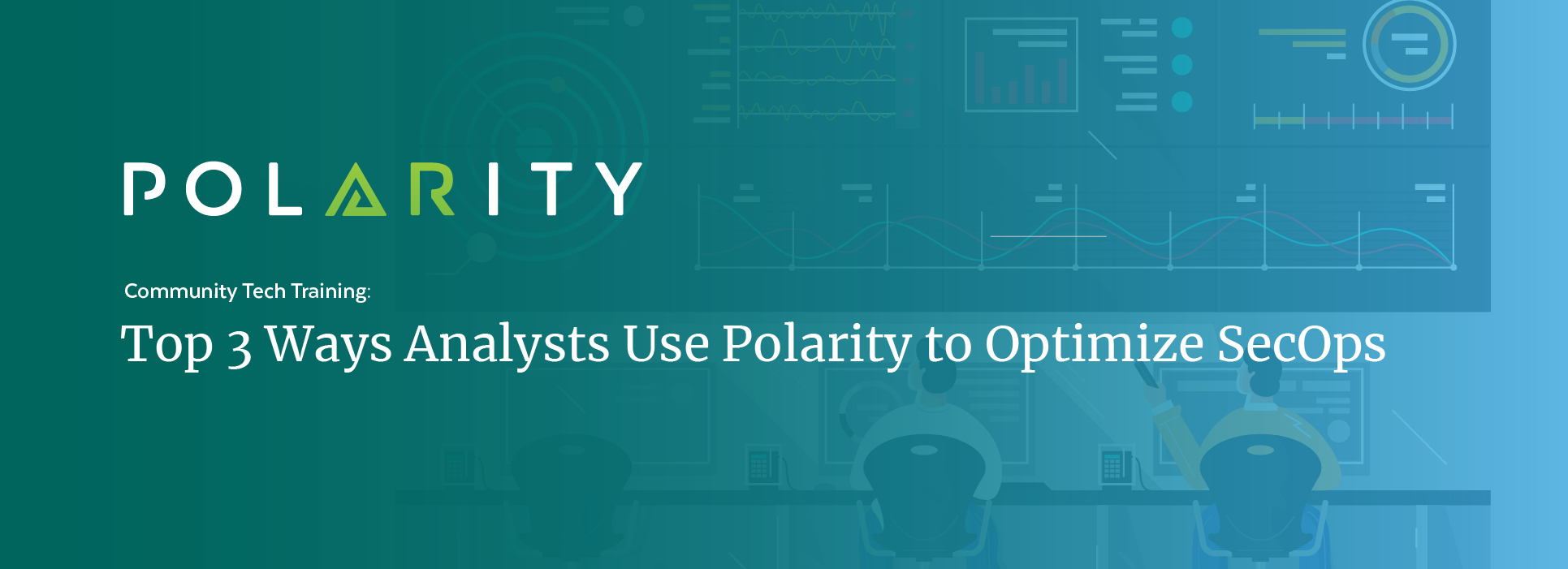 Top 3 Ways Analysts Use Polarity to Optimize SecOpscover image